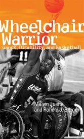 Wheelchair Warrior: Gangs, Disability, and Basketball (English) (Hardcover)