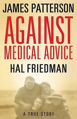 Against Medical Advice: One Family's Struggle with an Agonizing Medical Mystery (English)
