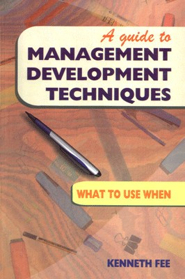 Buy A Guide to Management Development Techniques: What to use when (English) 01 Edition: Book