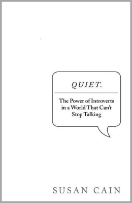 Buy Quiet: The Power of Introverts in a World That Can't Stop Talking (English): Book