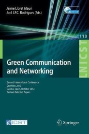 Green Communication and Networking: Second International Conference, Greenets 2012, Gaudia, Spain, October 25-26, 2012, Revised Selected Papers (English) (Paperback)