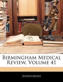 Birmingham Medical Review, Volume 41 (English) (Paperback)