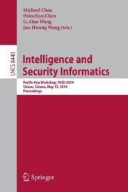 Intelligence and Security Informatics: Pacific Asia Workshop, Paisi 2014, Tainan, Taiwan, May 13, 2014, Proceedings (English) (Paperback)