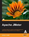 APACHE JMETER A PRACTICAL BEGINNER'S GUIDE TO AUTOMATED TESTION 1st Edition: Book