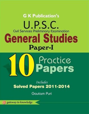 Upsc General Studies Paper-I 10 Practice Paper (Solved Paper 2011-2014) 2/e (English) 2nd  Edition price comparison at Flipkart, Amazon, Crossword, Uread, Bookadda, Landmark, Homeshop18