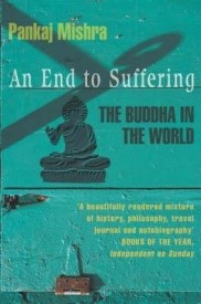 END TO SUFFERING: THE BUDDHA IN THE WORLD (English) (Paperback)