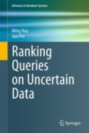 Ranking Queries on Uncertain Data (English) (Hardcover)