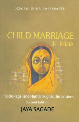 Child Marriage in India: Socio-Legal and Human Rights Dimensions 0002 Edition price comparison at Flipkart, Amazon, Crossword, Uread, Bookadda, Landmark, Homeshop18