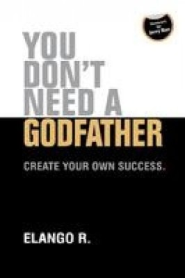 Buy You Don't Need A Godfather: Create your Own Success (English) 1st Edition: Book