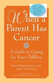 When a Parent Has Cancer: A Guide to Caring for Your Children [With Companion Book