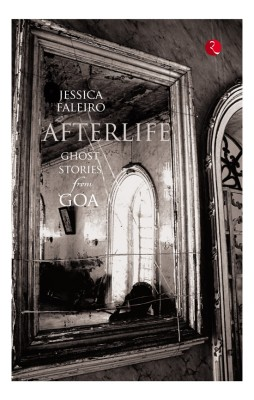 Afterlife: Ghost Stories from Goa price comparison at Flipkart, Amazon, Crossword, Uread, Bookadda, Landmark, Homeshop18