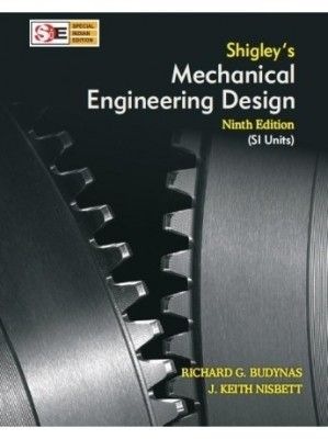 Buy Shigley's Mechanical Engineering Design 9 Edition at ...
