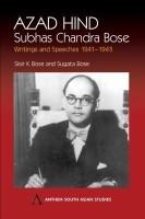 Azad Hind: Subhas Chandra Bose, Writing and Speeches 1941-1943: Subhas Chandra Bose, Writings and Speeches 1941-1943 (Anthem South Asian Studies) (English): Book
