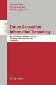 Future Generation Information Technology (English) (Paperback)