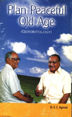 PLAN PEACEFUL OLD AGE (GERONTOLOGY) price comparison at Flipkart, Amazon, Crossword, Uread, Bookadda, Landmark, Homeshop18