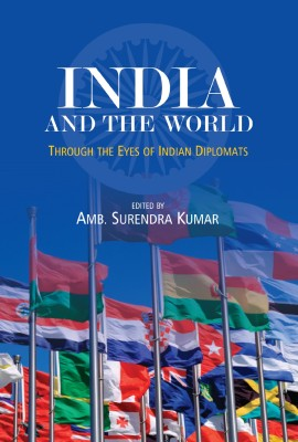 India and the World – Through the Eyes of Indian Diplomats: Book Review