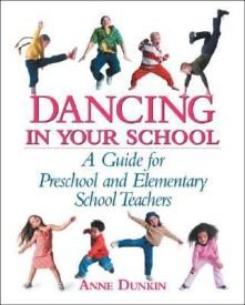 Dancing in Your School: A Guide for Preschool and Elementary School Teachers (English) (Paperback)