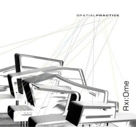 Spatial Practice: Axi: Ome (English) (Paperback)