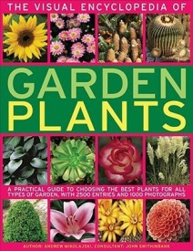 The Visual Encyclopedia of Garden Plants: A Practical Guide to Choosing the Best Plants for All Types of Garden, with 3000 Entries and 950 Photographs( Series - Visual Encyclopedia ) (English) (Hardcover)