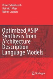 Optimized Asip Synthesis from Architecture Description Language Models (English) 1st Edition (Hardcover)