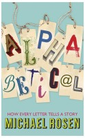 Alphabetical: How Every Letter Tells a Story : How Every Letters Tells a Story (English): Book