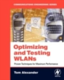 Optimizing and Testing WLANs: Proven Techniques for Maximum Performance (English) (Paperback)