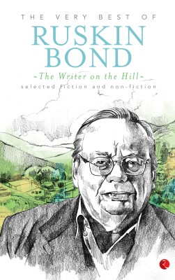 Buy The Writer on the Hill : The Very Best of Ruskin Bond: Book
