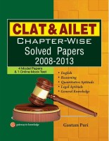 CLAT & AILET Chapter - Wise Solved Papers 2008 - 2013 : 4 Model Papers & 1 Online Mock Test (English) 1st Edition: Book