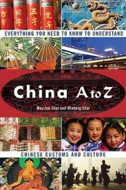 China A to Z: Everything You Need to Know to Understand Chinese Customs and Culture : Everything You Need to Know to Understand Chinese Customs and Culture (English) (Paperback)