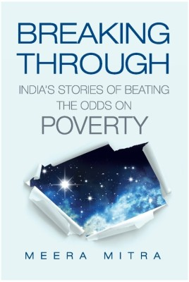 Breaking Through : Indias Stories of Beating the Odds on Poverty (English) price comparison at Flipkart, Amazon, Crossword, Uread, Bookadda, Landmark, Homeshop18