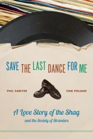 Save the Last Dance for Me: A Love Story of the Shag and the Society of Stranders (English) (Paperback)