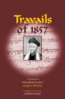 Buy Travails of 1857 : A Translation of Vishnubhatji Godse's Majha Pravas: Book