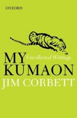 Buy My Kumaon: Uncollected Writings 1st Edition: Book