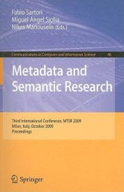Metadata and Semantic Research: Third International Conference, MTSR 2009, Milan, Italy, October 1-2, 2009. Proceedings (Communications in Computer and Information Science) (English) (Paperback)