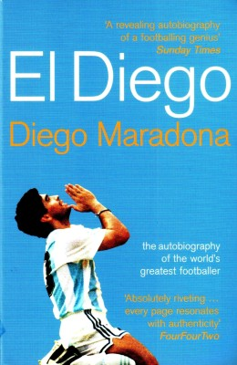 Buy El Diego: The Autobiography of the World's Greatest Footballer: Book