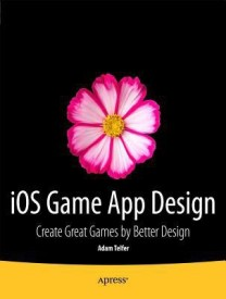 iOS Game App Design: Create Great Games by Better Design (English) (Paperback)