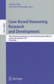 Case-Based Reasoning Research and Development: 19th International Conference on Case-Based Reasoning, ICCBR 2011, London, UK, September 12-15, 2011, P (English) (Paperback)
