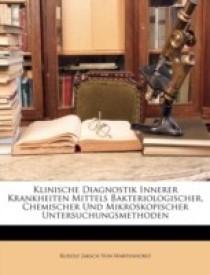 Klinische Diagnostik Innerer Krankheiten Mittels Bakteriologischer, Chemischer Und Mikroskopischer Untersuchungsmethoden (Paperback)