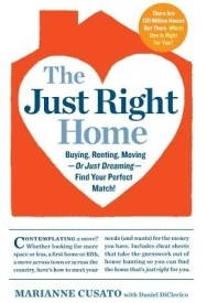 The Just Right Home: Buying, Renting, Moving--Or Just Dreaming--Find Your Perfect Match! (English) (Paperback)