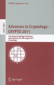 Advances in Cryptology -- CRYPTO 2011: 31st Annual Cryptology Conference, Santa Barbara, CA, USA, August 14-18, 2011, Proceedings (English) (Paperback)