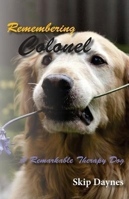 Remembering Colonel: A Remarkable Therapy Dog price comparison at Flipkart, Amazon, Crossword, Uread, Bookadda, Landmark, Homeshop18