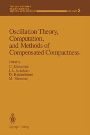 Oscillation Theory, Computation, and Methods of Compensated Compactness (English) (Paperback)
