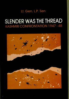 Buy Slender was the Thread: Kashmir Confrontation (1947–48) New edition Edition: Book