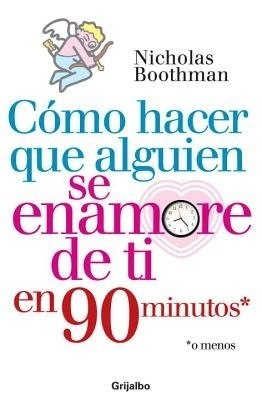 Como Hacer Que Alguien Se Enamore de Ti en 90 Minutos (Spanish) price comparison at Flipkart, Amazon, Crossword, Uread, Bookadda, Landmark, Homeshop18