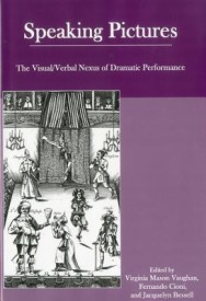 Speaking Pictures: The Visual/Verbal Nexus of Dramatic Performance (English) (Hardcover)