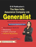The New India Assurance Company Ltd. Generalist Administrative Officers Scale 1 Recruitment Examination 2015 : Includes Practice Paper (English) 9th Edition: Book