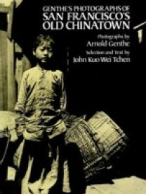 Genthe's Photographs of San Francisco's Old Chinatown (English) (Paperback)