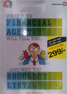 Buy What Your Financial Agent Will Tell And Why You Shouldn?t Listen (English): Book