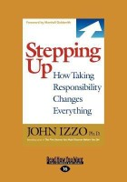 Stepping Up: How Taking Responsibility Changes Everything (Large Print 16pt) (English): Book