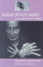 Kazuo Ohno's World: From Without & Within (English) (Paperback)